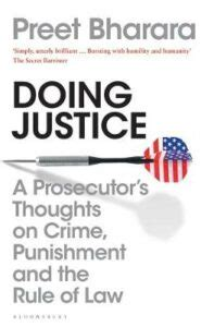 Doing Justice A Prosecutor S Thoughts On Crime Punishment And The Rule Of Law