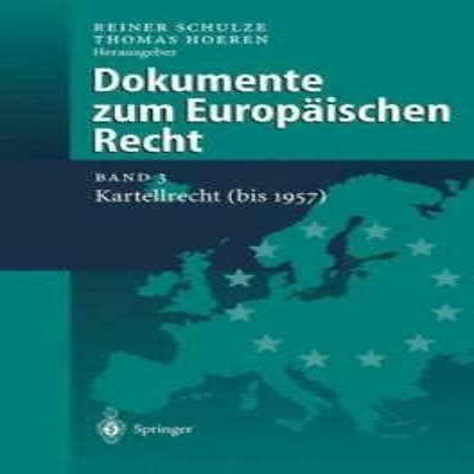 Dokumente Zum Europaischen Recht Kartellrecht Bis 1957