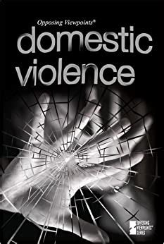 Domestic Violence Opposing Viewpoints Series