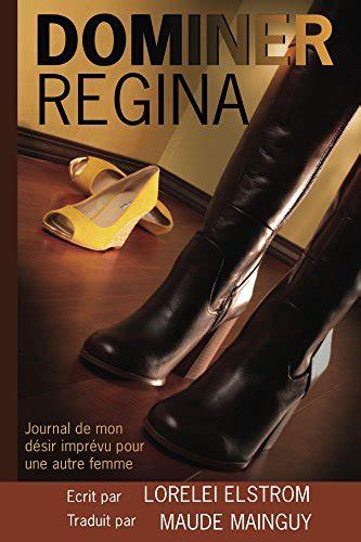 Dominer Regina Journal De Mon Desir Imprevu Pour Une Autre Femme
