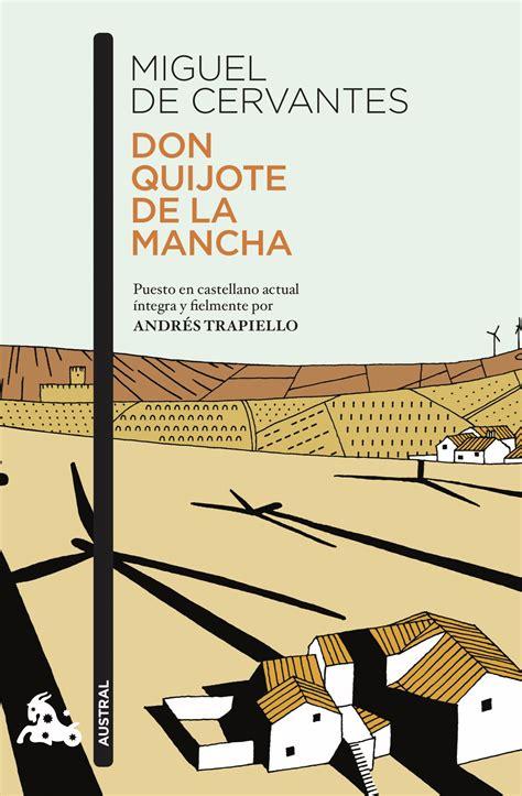 Don Quijote De La Mancha Puesto En Castellano Actual Integra Y Fielmente Por Andres Trapiello Contemporanea