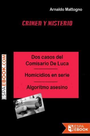 Dos Casos Del Comisario De Luca Homicidios En Serie Algoritmo Asesino