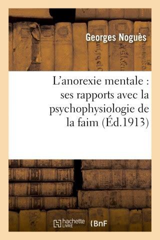 Dr G. Noguès. L'Anorexie mentale ses rapports avec la psychophysiologie de la faim