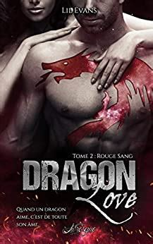 Dragon Love Tome 2 Rouge Sang 100 Romance Fantastique