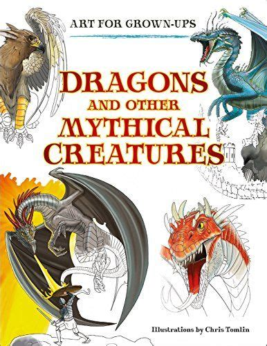 Dragons And Other Mythical Creatures Art For Grown Ups