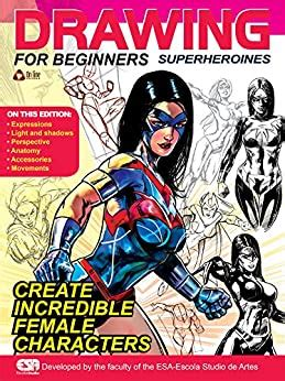 Drawing For Beginners Superheroines Portuguese Edition