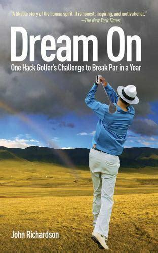Dream On One Hack Golfer S Challenge To Break Par In A Year