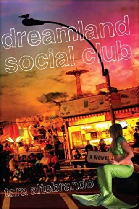 Dreamland Social Club Tara Altebrando