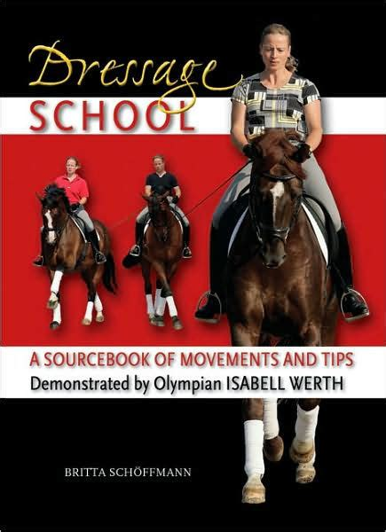 Dressage School A Sourcebook Of Movements And Tips
