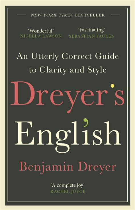 Dreyer S English An Utterly Correct Guide To Clarity And Style The Uk Edition