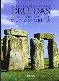Druidas El Espiritu Del Mundo Celta Historia