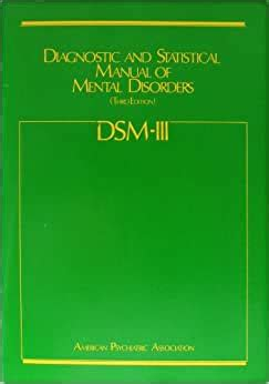 Dsm Iii Diagnostic And Statistical Manual Of Mental Disorders Third Edition