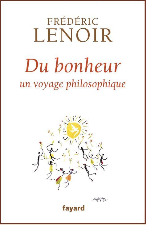 Du Bonheur Un Voyage Philosophique