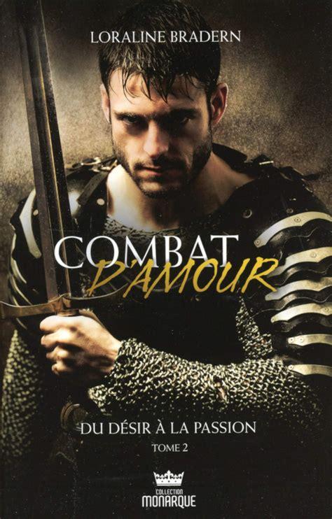 Du Desir A La Passion Combat D Amour T 2