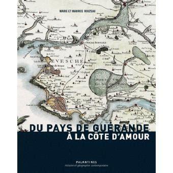 Du Pays De Guerande A La Cote Damour