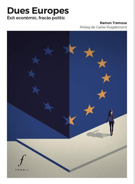 Dues Europes Exit Economic Fracas Politic Quaderns