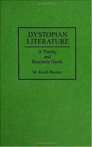 Dystopian Literature A Theory And Research Guide