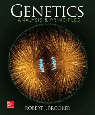 E Study Guide For Genetics Analysis And Principles Textbook By Robert J Brooker Biology Genetics