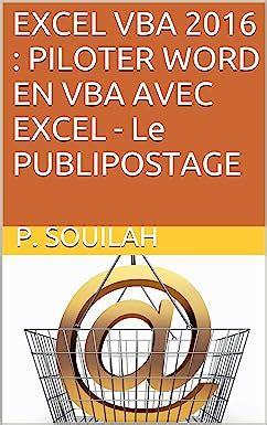 EXCEL VBA 2016 : PILOTER WORD EN VBA AVEC EXCEL - Le PUBLIPOSTAGE