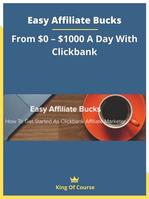 Easy Affiliate Bucks - From $0 – $1000 A Day With Clickbank