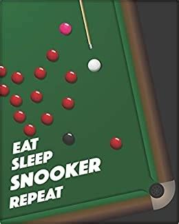 Eat Sleep Snooker Repeat Lined Notebook Diary Track Log Book And Journal Gift For Snooker Fans Players Coaches 8 X10 120 Pages