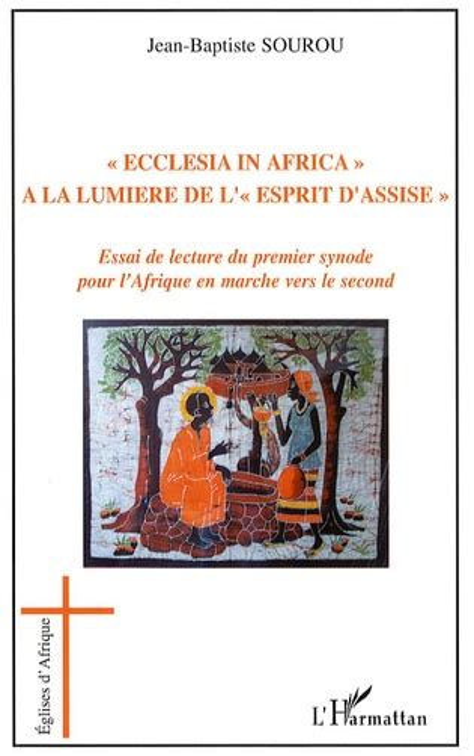 Ecclesia In Africa Essai De Lecture Du Premier Synode Pour L Afrique En Marche Vers Le Second