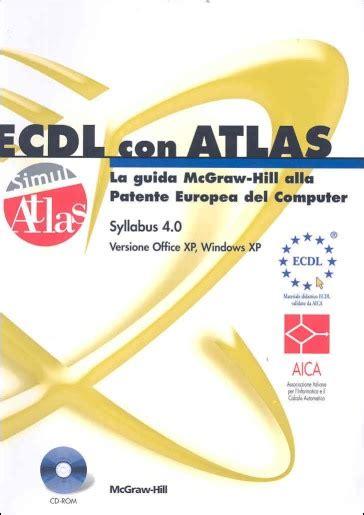 Ecdl Il Manuale Con Atlas Windows Xp Office Xp Syllabus 4 0 Con Cd Rom