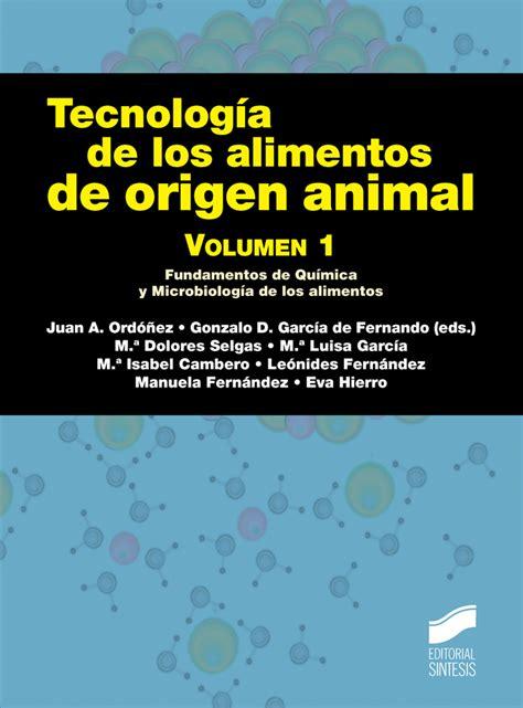 Ecnologia De Los Ali Tos De Origen Animal Volumen 1 Manuales Cientifico Tecnicos