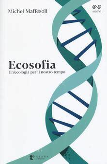 Ecosofia Un Ecologia Per Il Nostro Tempo Matrici