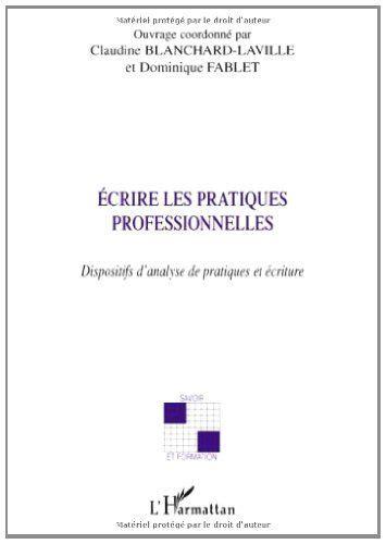 Ecrire Les Pratiques Professionnelles Dispositifs Danalyse De Pratiques Et Ecriture