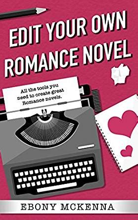 Edit Your Own Romance Novel 3 Books In 1 The Romance Friendly Structure Authors Need To Be Objective About Their Own Work English Edition