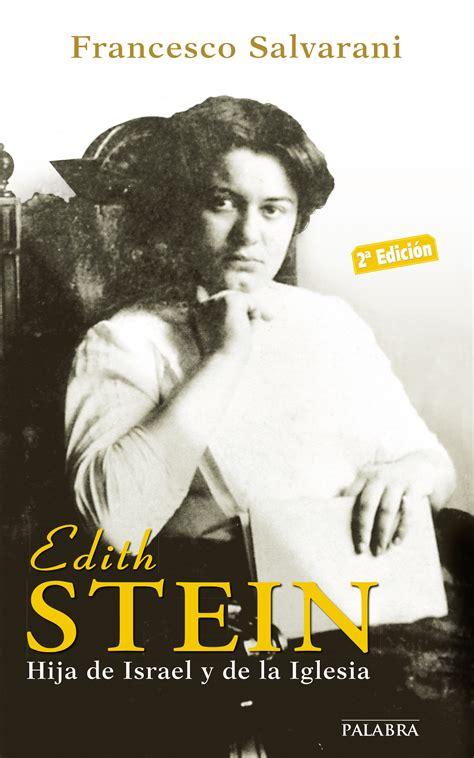 Edith Stein Ayer Y Hoy De La Historia
