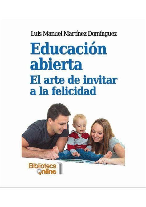 Educacion Abierta El Arte De Invitar A La Felicidad