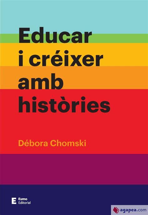 Educar I Creixer Amb Histories Didactiques I Complements