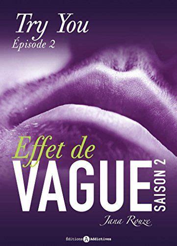 Effet De Vague Saison 2 Episode 2 Try You