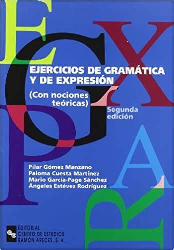 Ejercicios De Gramatica Y De Expresion Con Nociones Teoricas Manuales