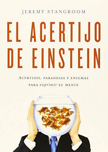El Acertijo De Einstein Acertijos Paradojas Y Enigmas Para Exprimir Su Mente Biblioteca Del Laberinto