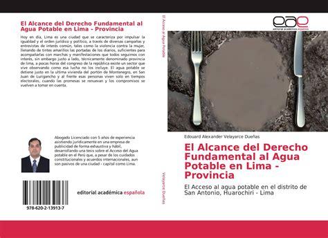 El Alcance del Derecho Fundamental al Agua Potable en Lima - Provincia: El Acceso al agua potable en el distrito de San Antonio, Huarochiri - Lima
