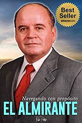 El Almirante Navegando Hacia El E Xito Biografias No 1