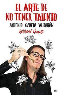 El Arte De No Tener Talento Revolucion Hamparte 4you2