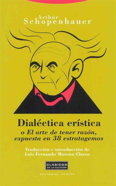El Arte De Tener Razon Dialectica Eristica