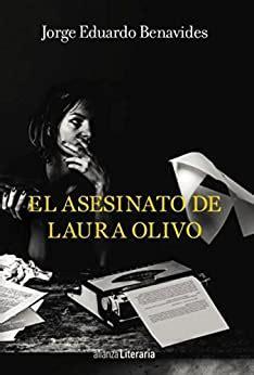 El Asesinato De Laura Olivo Alianza Literaria Al Alianza Negra