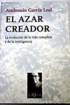 El Azar Creador La Evolucion De La Vida Compleja Y De La Inteligencia Metatemas