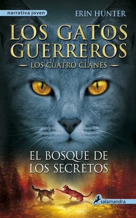 El Bosque De Los Secretos Los Gatos Guerreros Iii Los Cuatro Clanes Los Gatos Guerreros Los Cuatro Clanes No 3