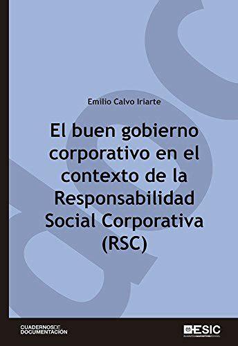 El Buen Gobierno Corporativo En El Contexto De La Rsc Responsabilidad Social Corporativa Cuadernos De Documentacion