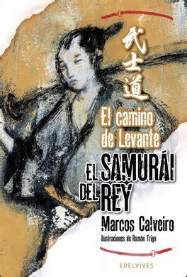 El Camino De Levante El Samurai Del Rey