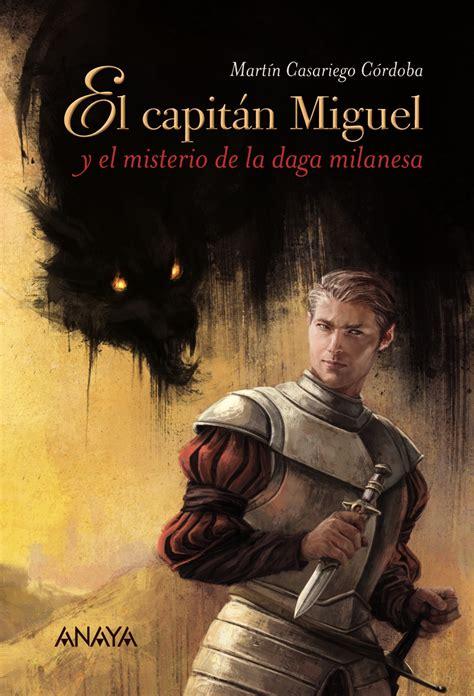 El Capitan Miguel Y El Misterio De La Daga Milanesa Literatura Juvenil A Partir De 12 Anos Narrativa Juvenil