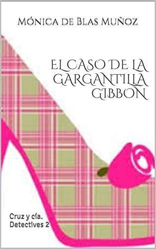El Caso De La Gargantilla Gibbon Cruz Y Cia Detectives 2