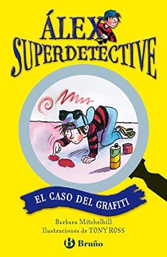 El Caso Del Grafiti Castellano A Partir De 6 Anos Personajes Y Series Alex Superdetective