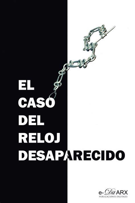 El Caso Del Reloj Desaparecido Miscelanea No 12